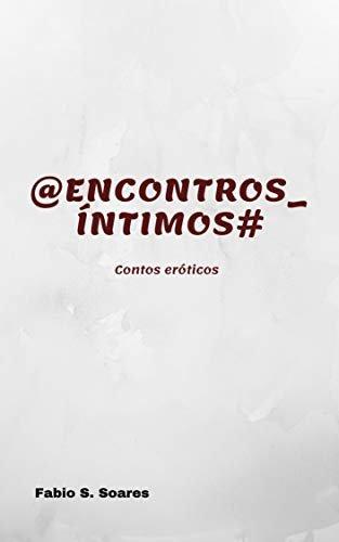 @Encontros_Íntimos#: Contos eróticos