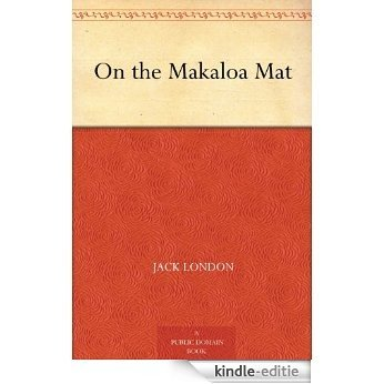 On the Makaloa Mat (English Edition) [Kindle-editie]