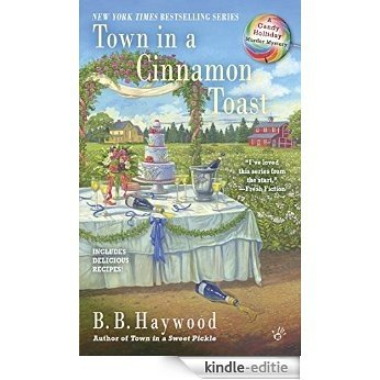 Town in a Cinnamon Toast: A Candy Holliday Murder Mystery (Candy Holliday Mystery) [Kindle-editie]