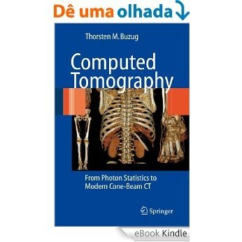 Computed Tomography: From Photon Statistics to Modern Cone-beam CT [Print Replica] [eBook Kindle]
