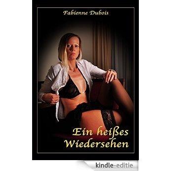 Ein heißes Wiedersehen: Eine erotische Geschichte von Fabienne Dubois (German Edition) [Kindle-editie]