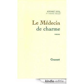 Le médecin de charme (Littérature) (French Edition) [Kindle-editie]