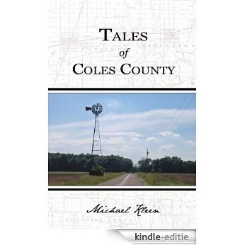 Tales of Coles County, Illinois (English Edition) [Kindle-editie]