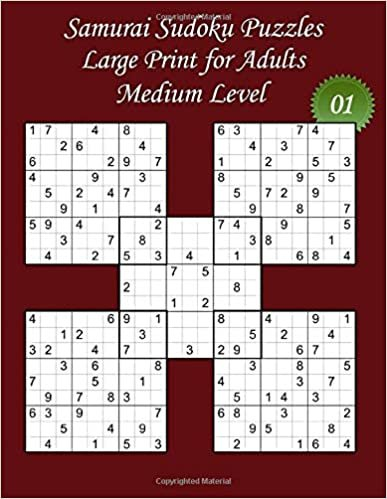 Samurai Sudoku Puzzles - Large Print for Adults - Medium Level – N°01: 100 Medium Samurai Sudoku Puzzles - Big Size (8,5' x 11') and Large Print (22 ... the solutions (Samurai Sudoku - Medium Level)