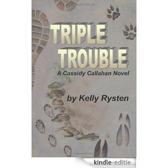 Triple Trouble: A Cassidy Callahan Novel (English Edition) [Kindle-editie]