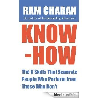 Know-How: The 8 Skills that Separate People who Perform From Those Who Don't [Kindle-editie]