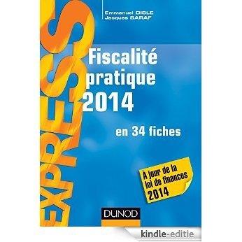 Fiscalité pratique 2014 - 19e éd. : en 34 fiches (Express) (French Edition) [Print Replica] [Kindle-editie]