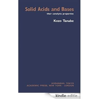 Solid Acids and Bases: Their Catalytic Properties [Print Replica] [Kindle-editie]