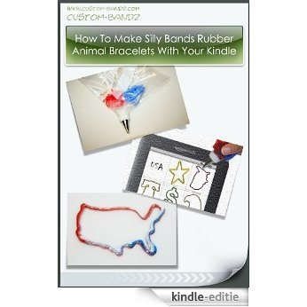 How To Make Your Own Silly Bandz (English Edition) [Kindle-editie]