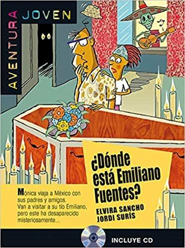 ¿Dónde está Emiliano Fuentes?: ¿Dónde está Emiliano Fuentes?, Aventura Joven + CD (Aventura joven Nivel A1)