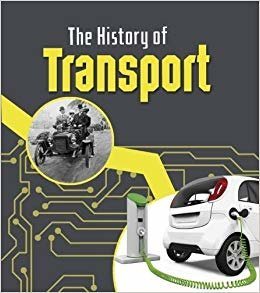 The History of Transport (Young Explorer: The History of Technology)