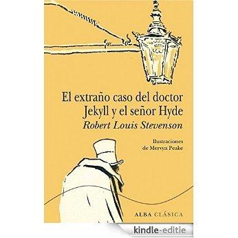 El extraño caso del doctor Jekyll y el señor Hyde [Kindle-editie]