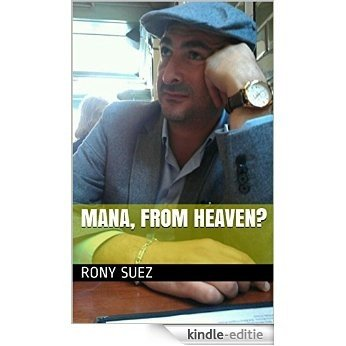 Mana, from heaven? (English Edition) [Kindle-editie]