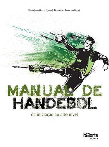 Manual de handebol: Da iniciação ao alto nível