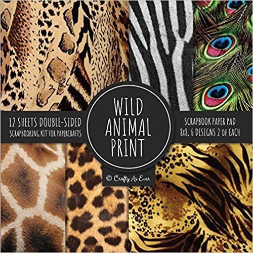 Wild Animal Print Scrapbook Paper Pad 8x8 Scrapbooking Kit for Papercrafts, Cardmaking, Printmaking, DIY Crafts, Nature Themed, Designs, Borders, Backgrounds, Patterns