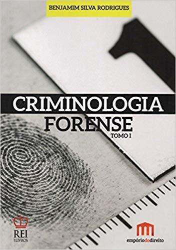 Criminologia Forense - Tomo I