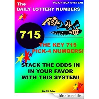 THE PICK-4 LOTTERY The KEY 715 NUMBERS To Tilt The Odds In Your Favor (English Edition) [Kindle-editie]