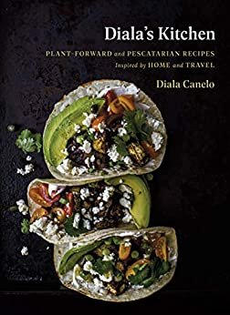 Diala's Kitchen: Plant-Forward and Pescatarian Recipes Inspired by Home and Travel (English Edition)