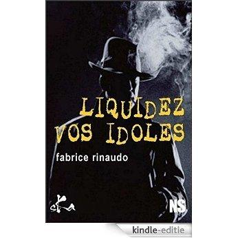 Liquidez vos idoles: Nouvelle noire (French Edition) [Kindle-editie]