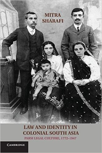 Law and Identity in Colonial South Asia: Parsi Legal Culture, 1772 1947