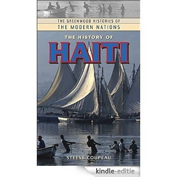 The History of Haiti (The Greenwood Histories of the Modern Nations) [Kindle-editie]