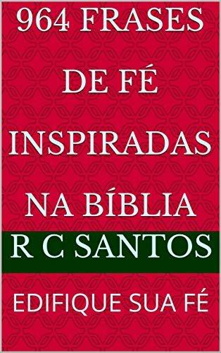 964 FRASES de fé INSPIRADAS NA BÍBLIA: EDIFIQUE SUA FÉ