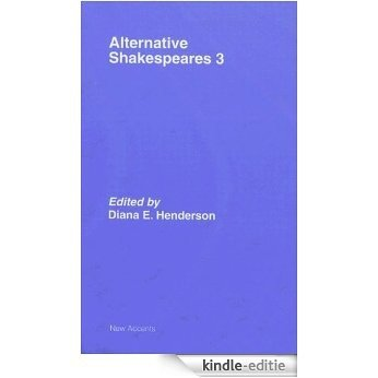Alternative Shakespeares: Volume 3: v. 3 (New Accents) [Kindle-editie]