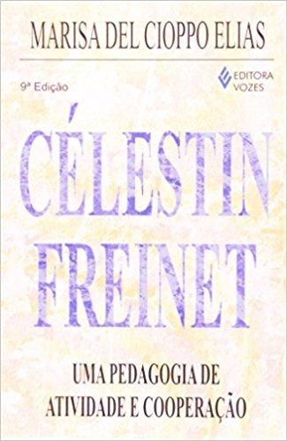 Celestin Freinet. Uma Pedagogia De Atividade E Cooperação