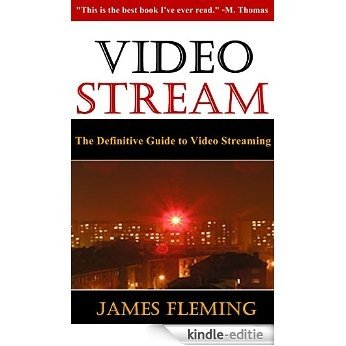 Video Stream: The Definitive Guide to Video Streaming (English Edition) [Kindle-editie]