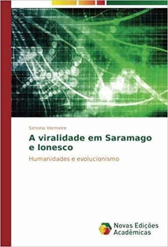 A viralidade em Saramago e Ionesco: Humanidades e evolucionismo