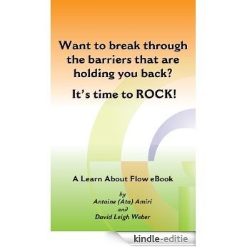 Want to break through the barriers that are holding you back? It's time to ROCK (Learn About Flow empowerment series featuring Antoine (Ata) Amiri Book 1) (English Edition) [Kindle-editie]
