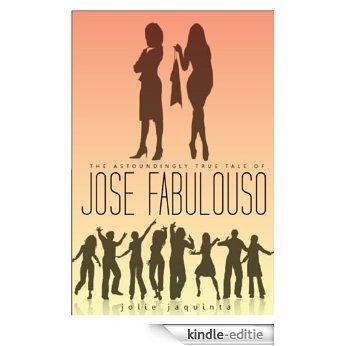 The Astoundingly True Tale  of  José Fabuloso (English Edition) [Kindle-editie]