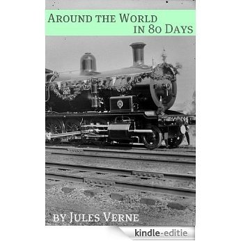 Around the World in Eighty Days (Annotated with Biography of Verne and Plot Analysis) (English Edition) [Kindle-editie]