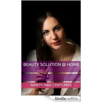 Beauty Solution @ Home (English Edition) [Kindle-editie]