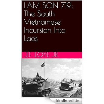 LAM SON 719: The South Vietnamese Incursion Into Laos (English Edition) [Kindle-editie]