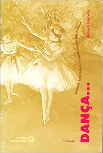 Dança...: Ensino, Sentidos e Possibilidade na Escola
