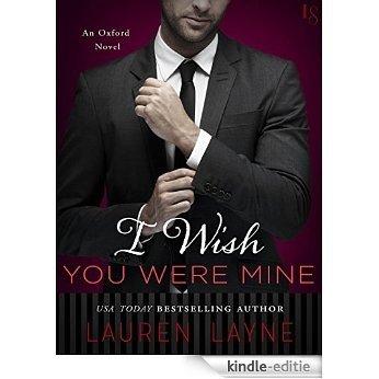 I Wish You Were Mine: An Oxford Novel [Kindle-editie]