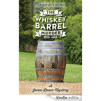 The Whiskey Barrel Murder: A Jonas Lauer Mystery (English Edition) [Kindle-editie]