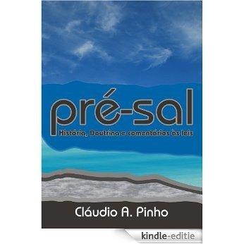 Pré-Sal: História Doutrina e comentários às leis (Portuguese Edition) [Kindle-editie]
