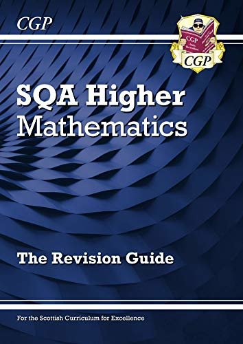 New CfE Higher Maths: SQA Revision Guide (CGP Scottish Curriculum for Excellence) (English Edition)