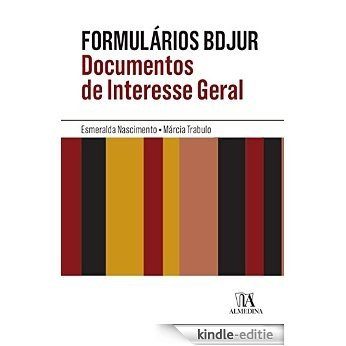 Formulários BDJUR - Documentos de Interesse Geral [Kindle-editie]