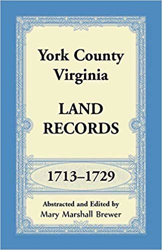 York County, Virginia Land Records, 1713-1729