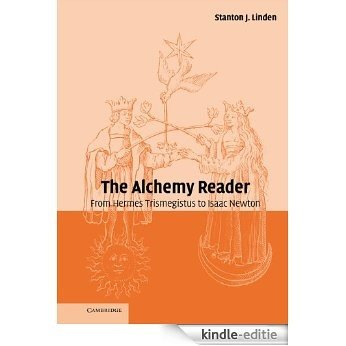 The Alchemy Reader: From Hermes Trismegistus to Isaac Newton [Kindle-editie]