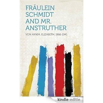 Fräulein Schmidt and Mr. Anstruther [Kindle-editie]