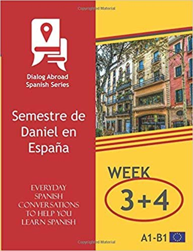 Everyday Spanish Conversations to Help You Learn Spanish - Week 3/Week 4: Semestre de Daniel en España (Fortnight)