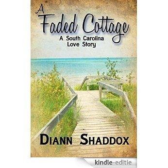 A Faded Cottage: A South Carolina love story (English Edition) [Kindle-editie]