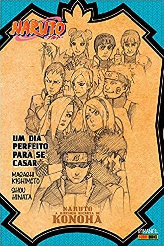 Naruto - A História Secreta de Konoha: Um Dia Perfeito para se Casar