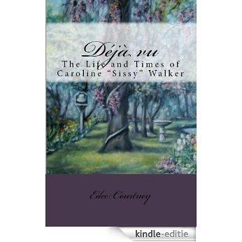 "Déjà vu - The Life and Times of Caroline ""Sissy"" Walker (English Edition) [Kindle-editie]"