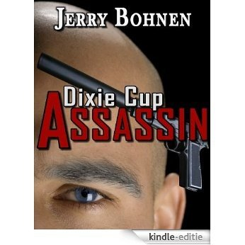 Dixie Cup Assassin (English Edition) [Kindle-editie]