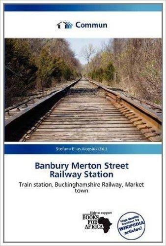 Banbury Merton Street Railway Station